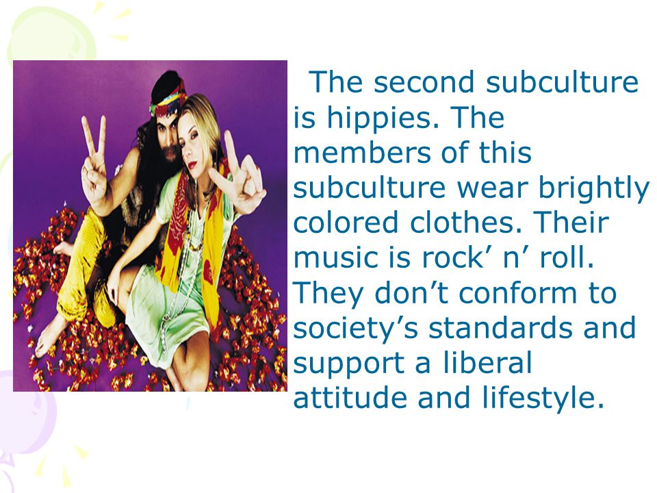 The second subculture is hippies