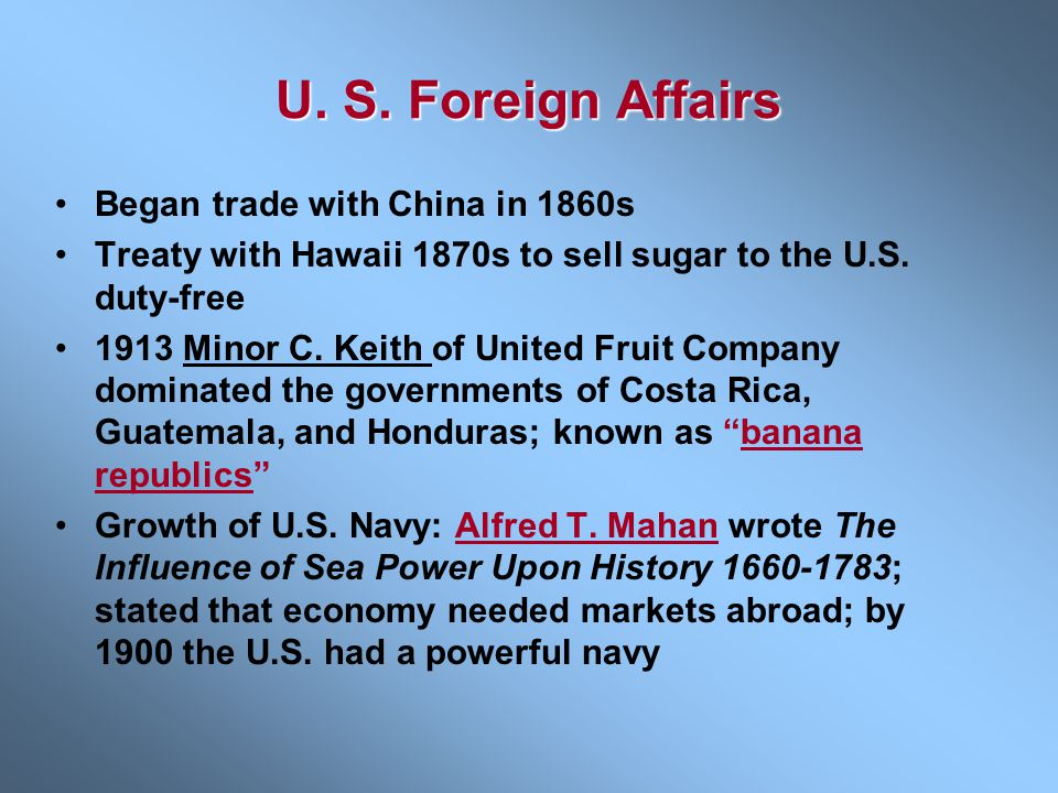 U. S. Foreign Affairs Began trade with China in 1860s