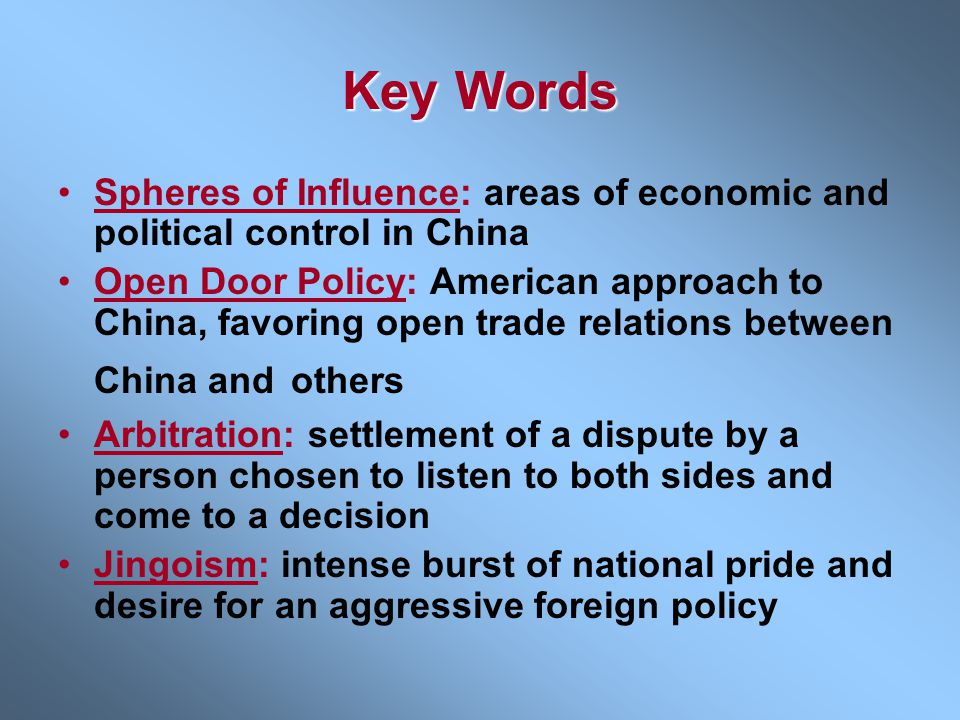Key Words Spheres of Influence: areas of economic and political control in China.