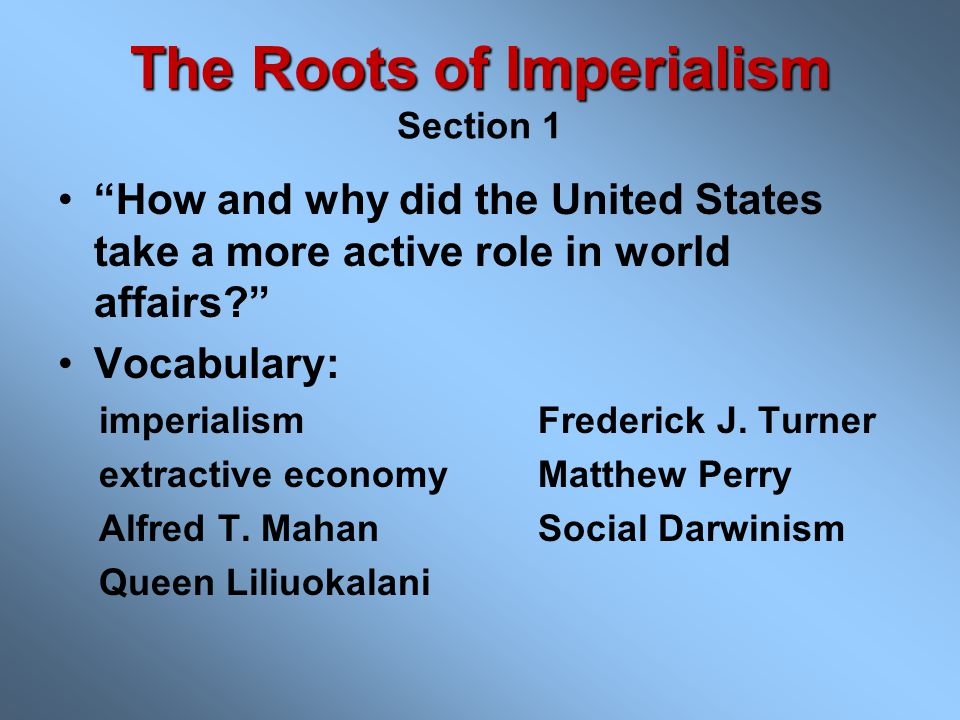 The Roots of Imperialism Section 1