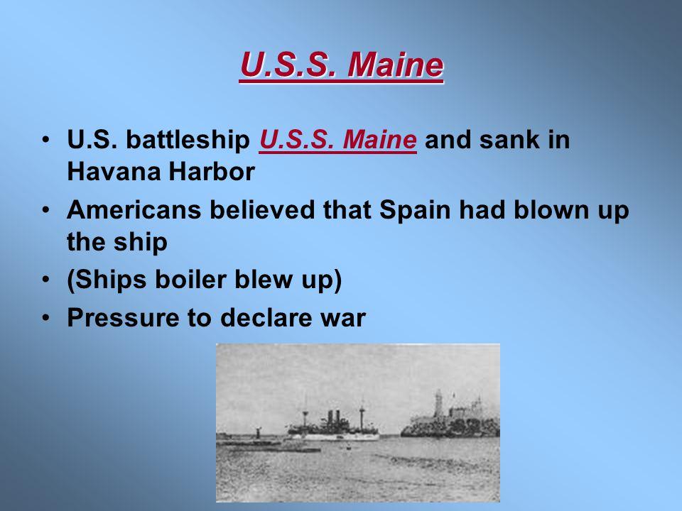U.S.S. Maine U.S. battleship U.S.S. Maine and sank in Havana Harbor