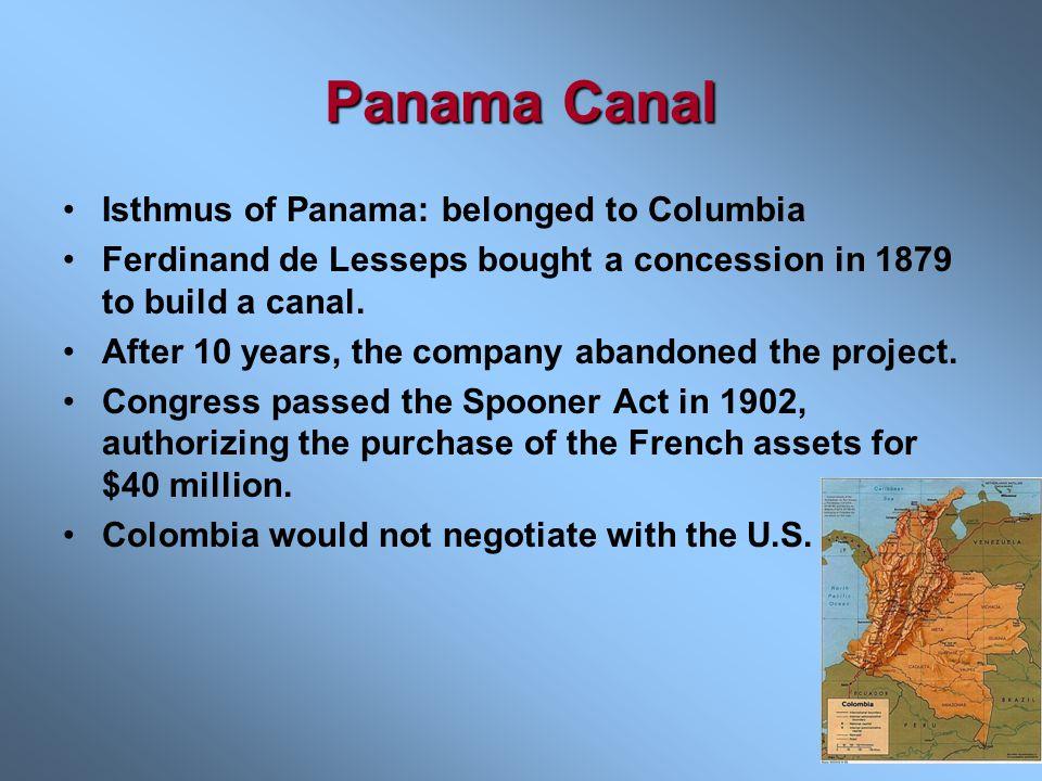 Panama Canal Isthmus of Panama: belonged to Columbia