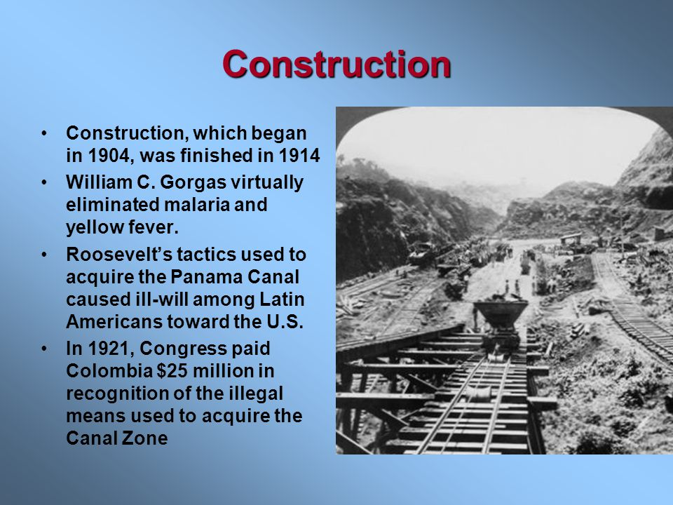 Construction Construction, which began in 1904, was finished in 1914