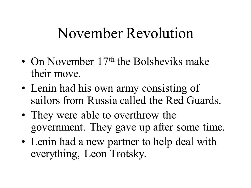 November Revolution On November 17th the Bolsheviks make their move.
