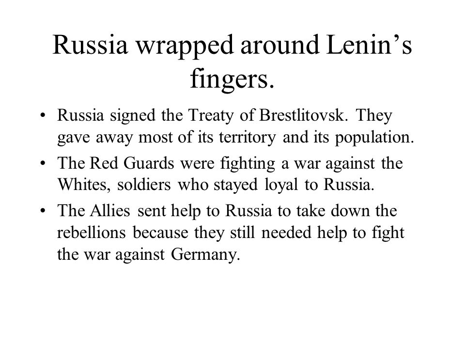 Russia wrapped around Lenin's fingers.