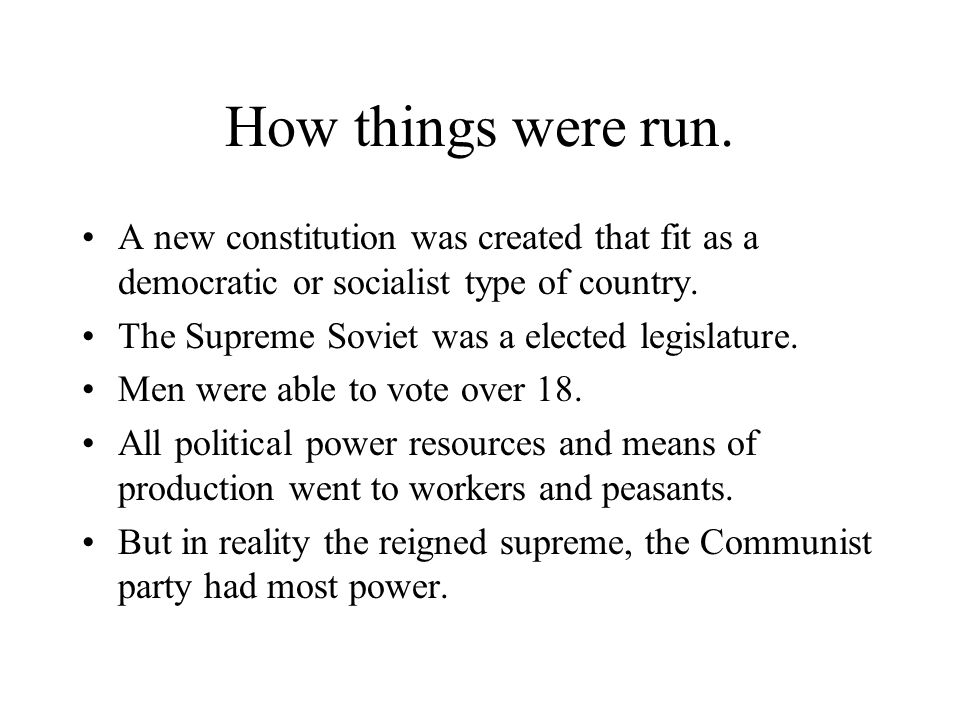 How things were run. A new constitution was created that fit as a democratic or socialist type of country.