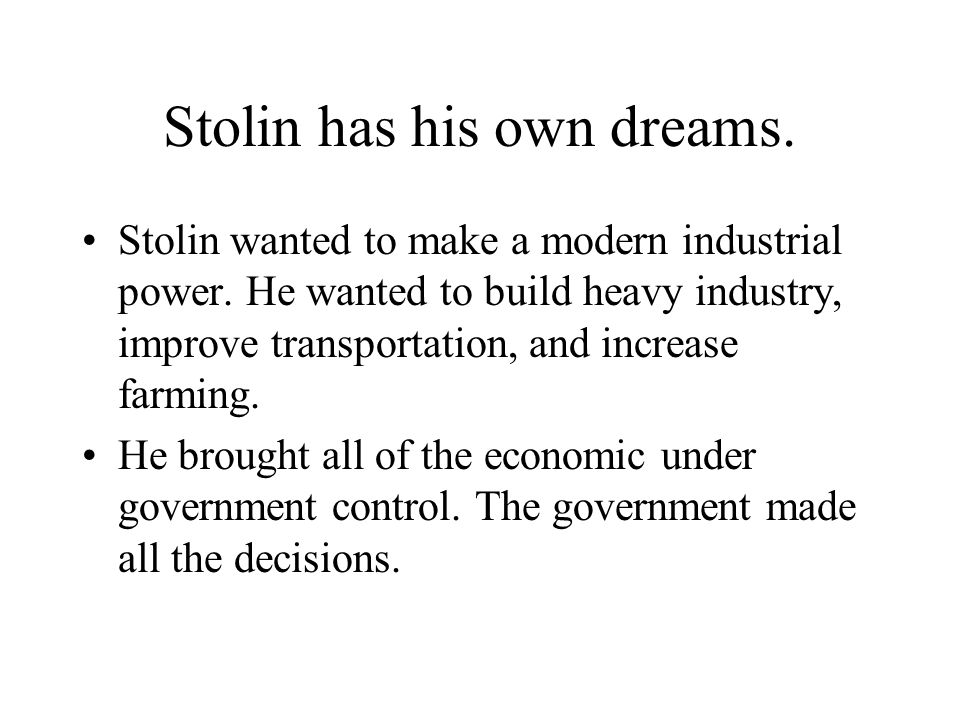 Stolin has his own dreams.