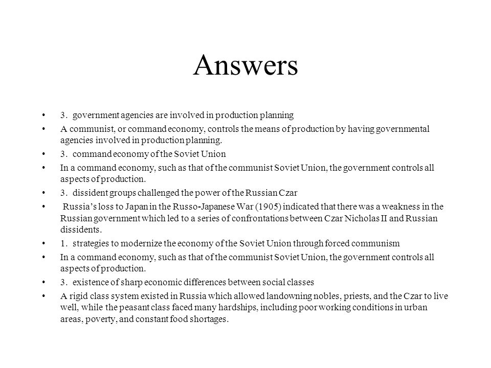 Answers 3. government agencies are involved in production planning