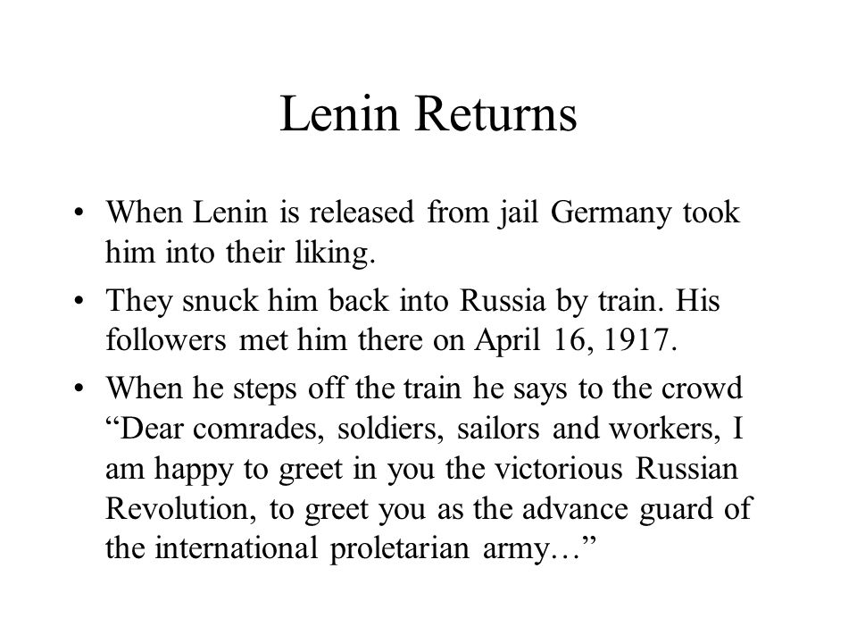 Lenin Returns When Lenin is released from jail Germany took him into their liking.