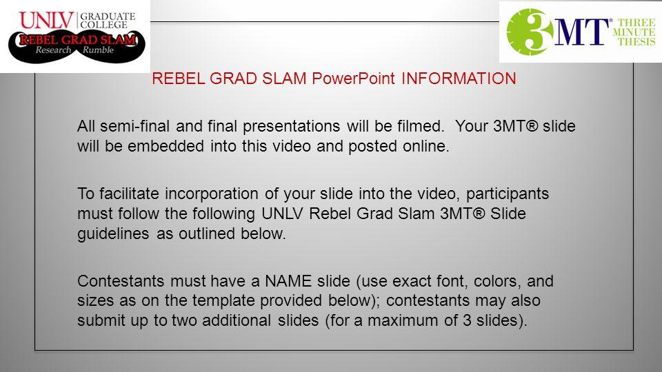 REBEL GRAD SLAM PowerPoint INFORMATION