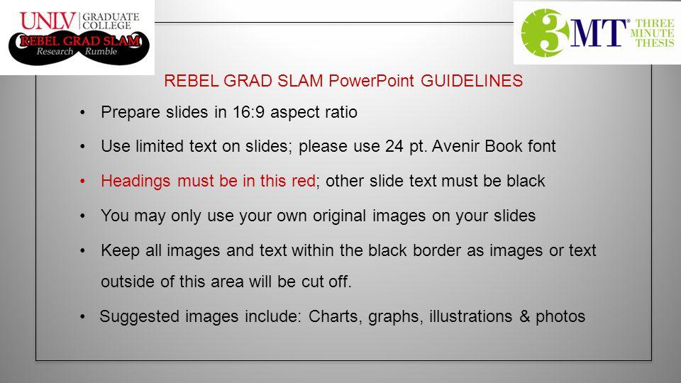 REBEL GRAD SLAM PowerPoint GUIDELINES