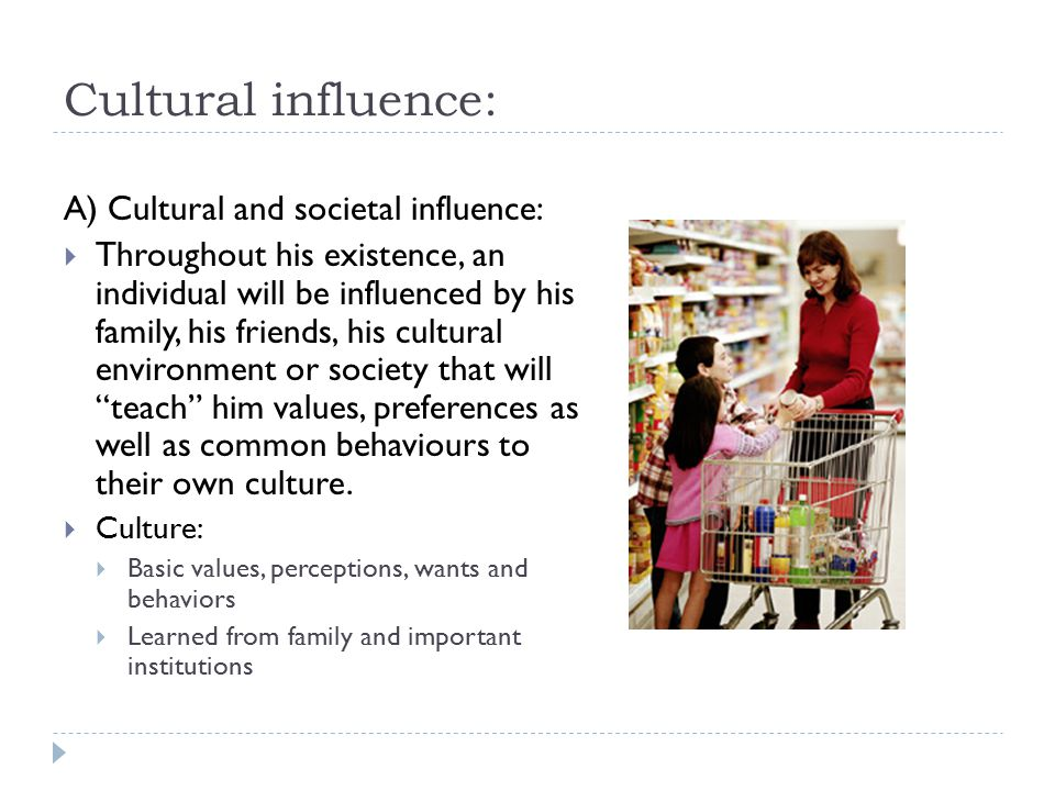 Cultural influence: A) Cultural and societal influence: