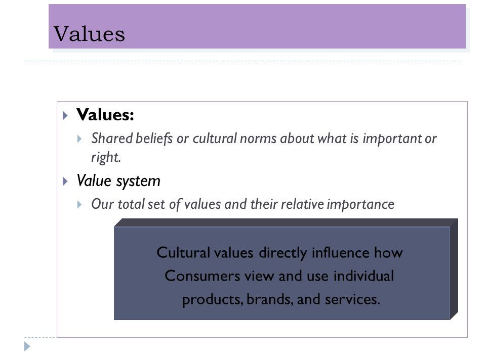 Values Values: Value system Cultural values directly influence how