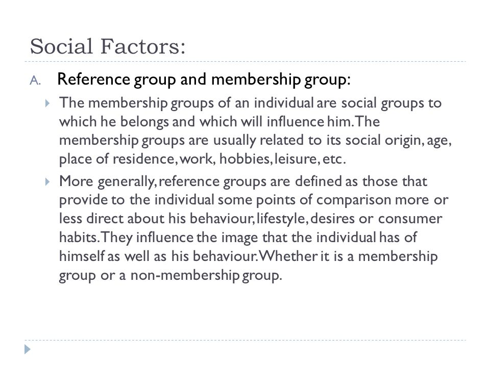 Social Factors: Reference group and membership group: