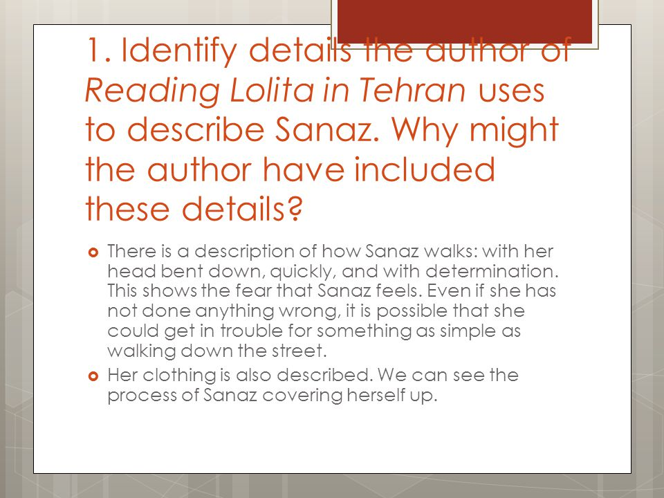 1. Identify details the author of Reading Lolita in Tehran uses to describe Sanaz. Why might the author have included these details