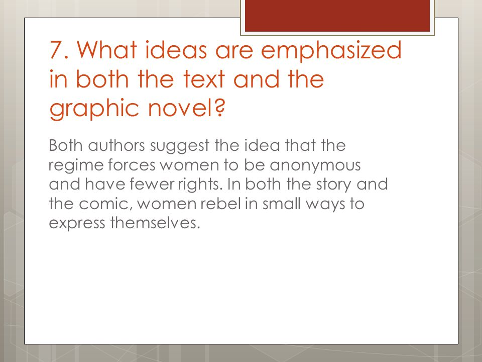 7. What ideas are emphasized in both the text and the graphic novel