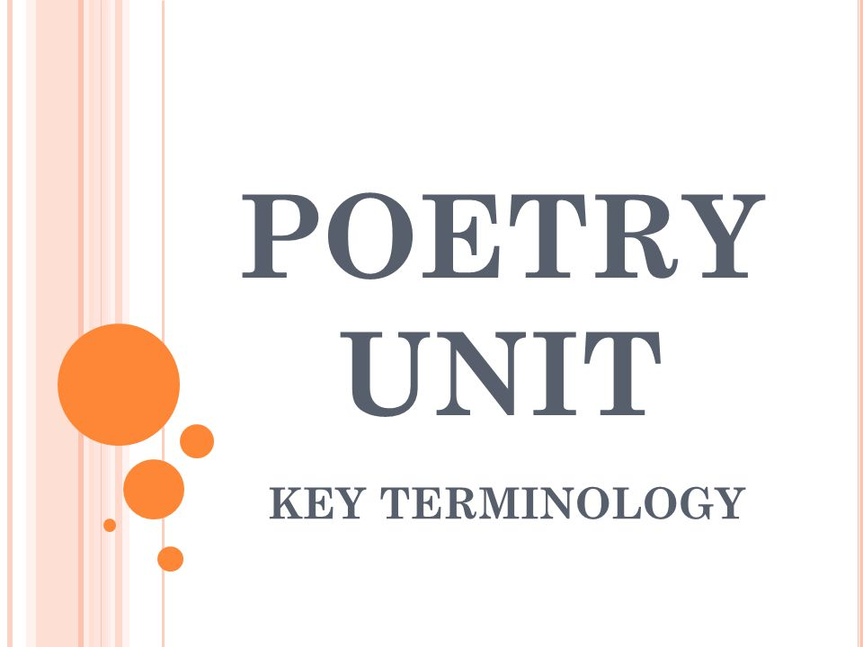 POETRY UNIT KEY TERMINOLOGY