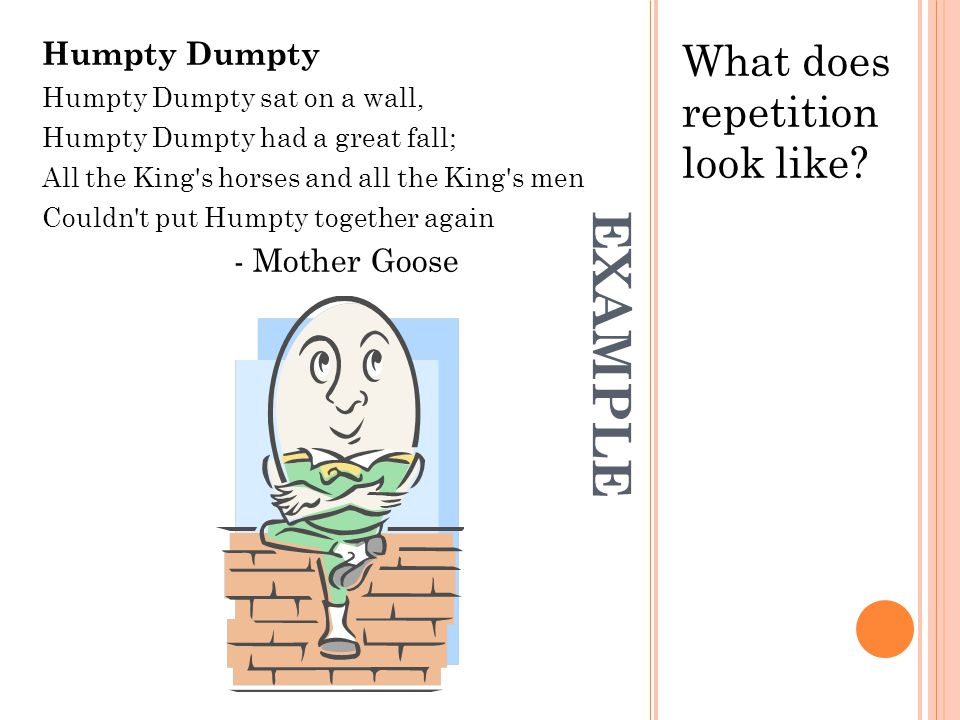 EXAMPLE What does repetition look like Humpty Dumpty - Mother Goose