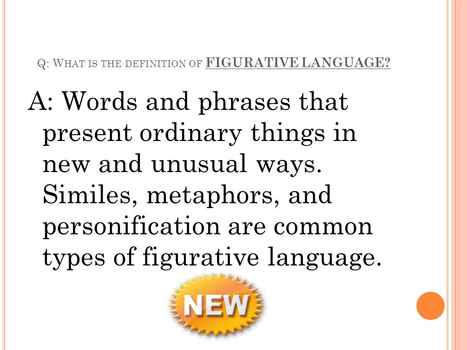 Q: What is the definition of FIGURATIVE LANGUAGE