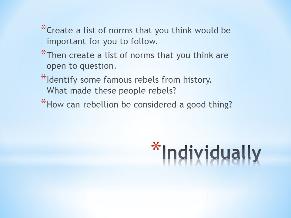 Create a list of norms that you think would be important for you to follow.