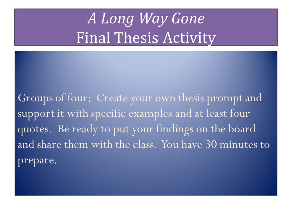 A Long Way Gone Final Thesis Activity