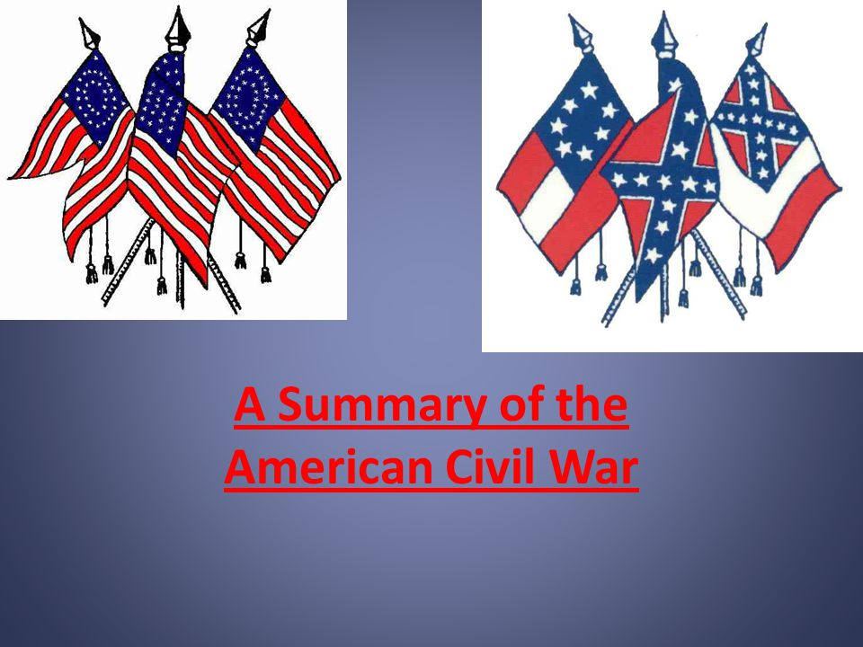 A Summary of the American Civil War