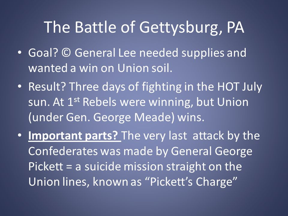 an overview of the battle of gettysburg Battle of gettysburg summary -with the failure of pickett's charge, the battle is effectively over -the north's victory at gettyburg turned the tide of the civil war in the north's favor, and eventually led to their victory.
