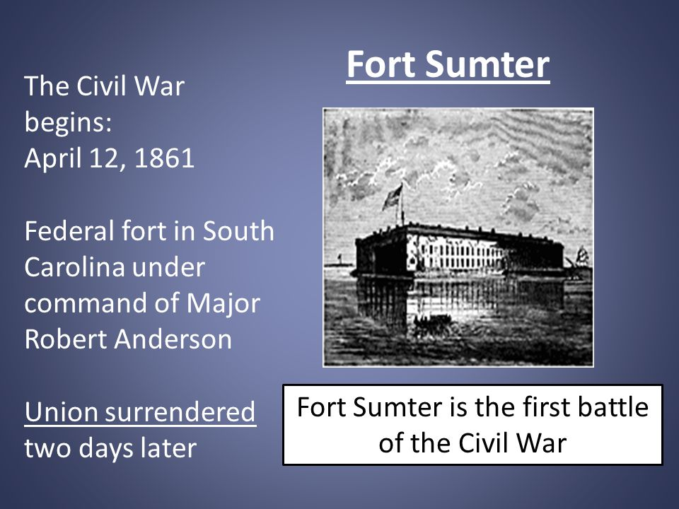 Fort Sumter is the first battle of the Civil War