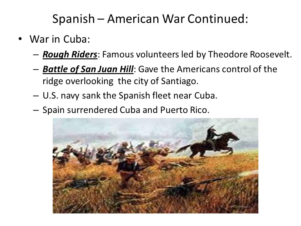 Spanish – American War Continued: