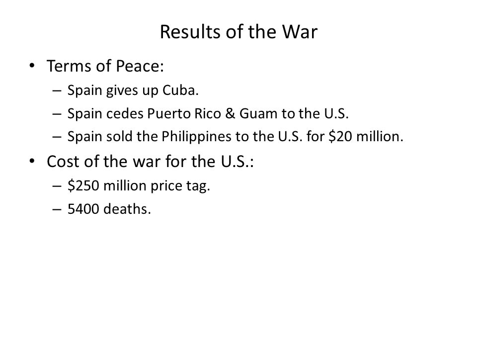 Results of the War Terms of Peace: Cost of the war for the U.S.: