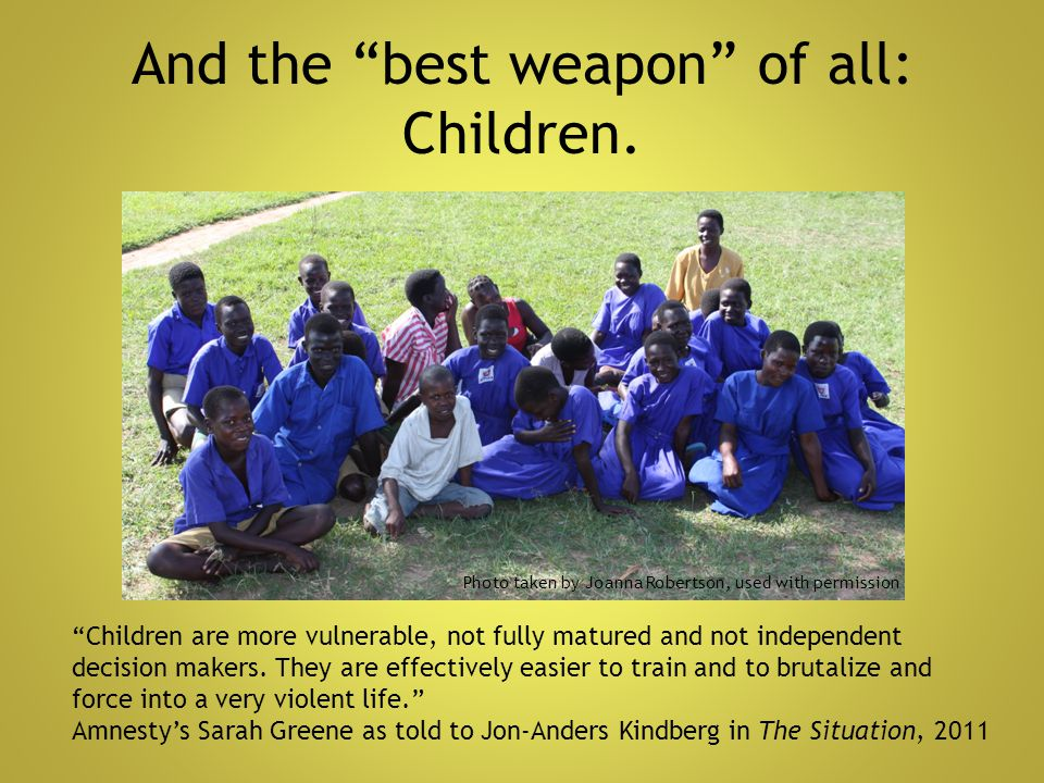 And the best weapon of all: Children.