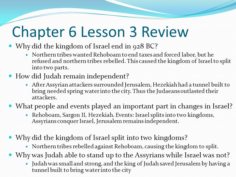 Chapter 6 Lesson 3 Review Why did the kingdom of Israel end in 928 BC