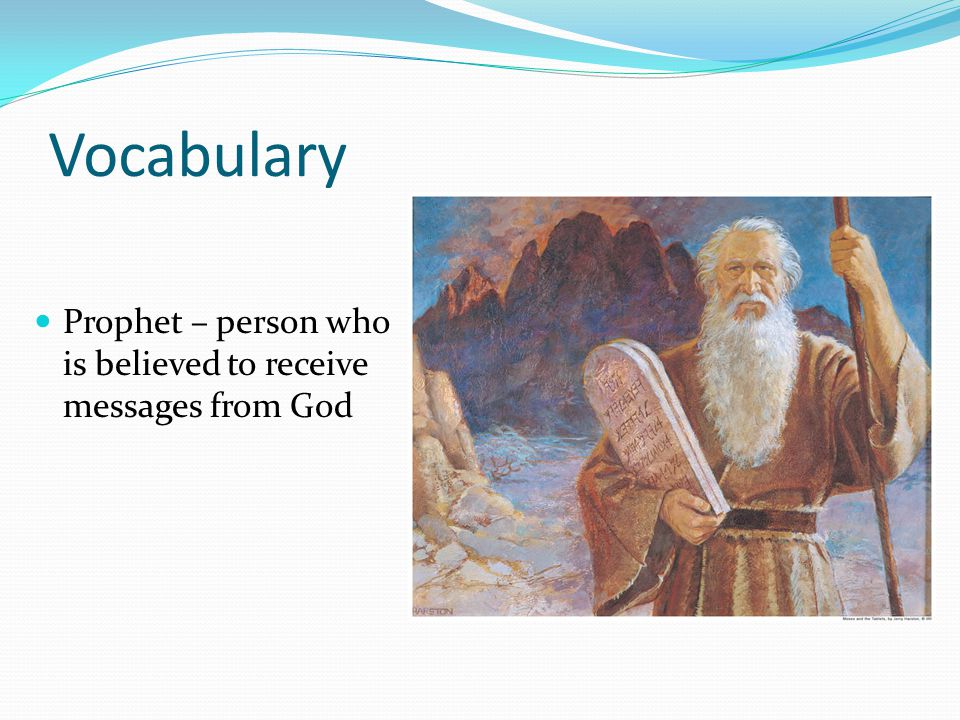 Vocabulary Prophet – person who is believed to receive messages from God