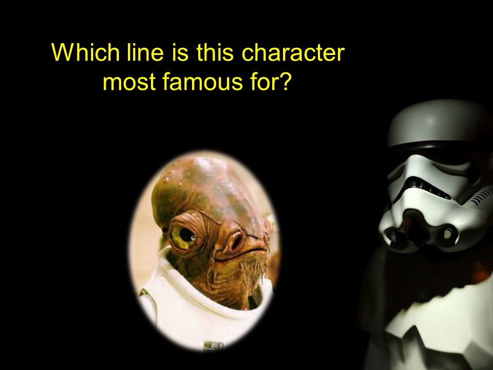 Which line is this character most famous for