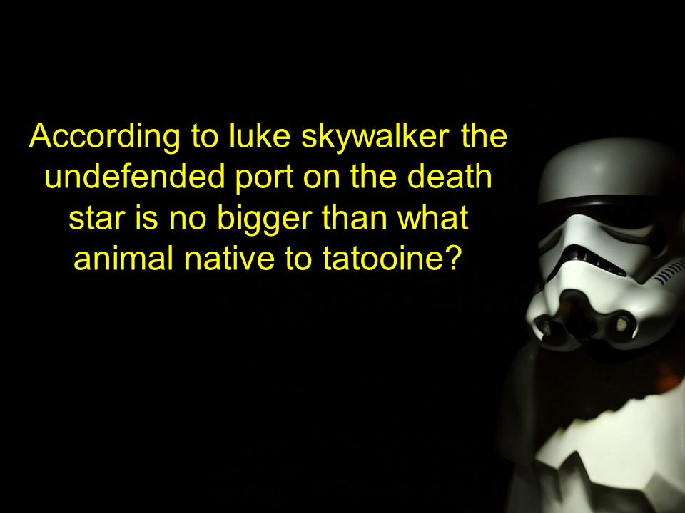 According to luke skywalker the undefended port on the death star is no bigger than what animal native to tatooine