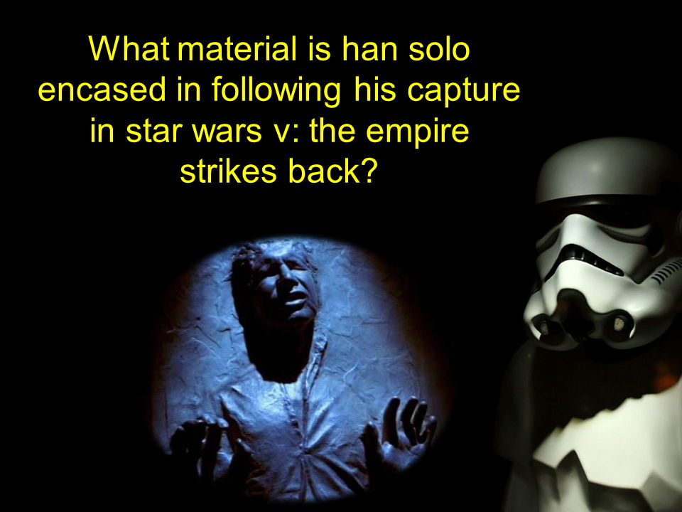 What material is han solo encased in following his capture in star wars v: the empire strikes back