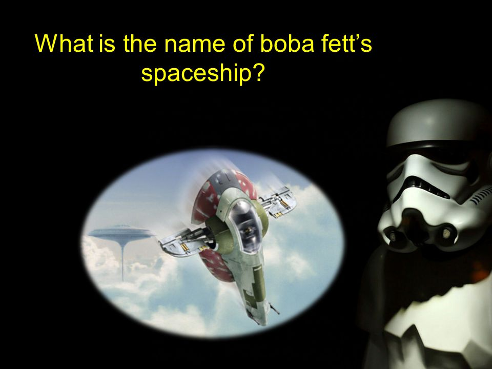 What is the name of boba fett's spaceship