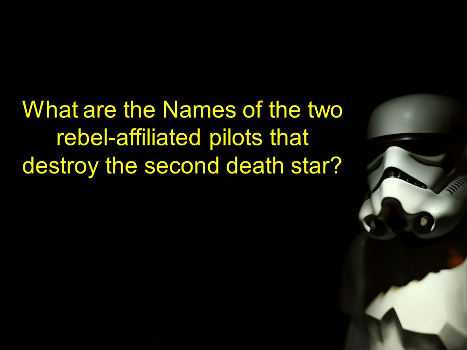What are the Names of the two rebel-affiliated pilots that destroy the second death star