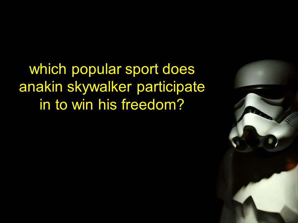 which popular sport does anakin skywalker participate in to win his freedom