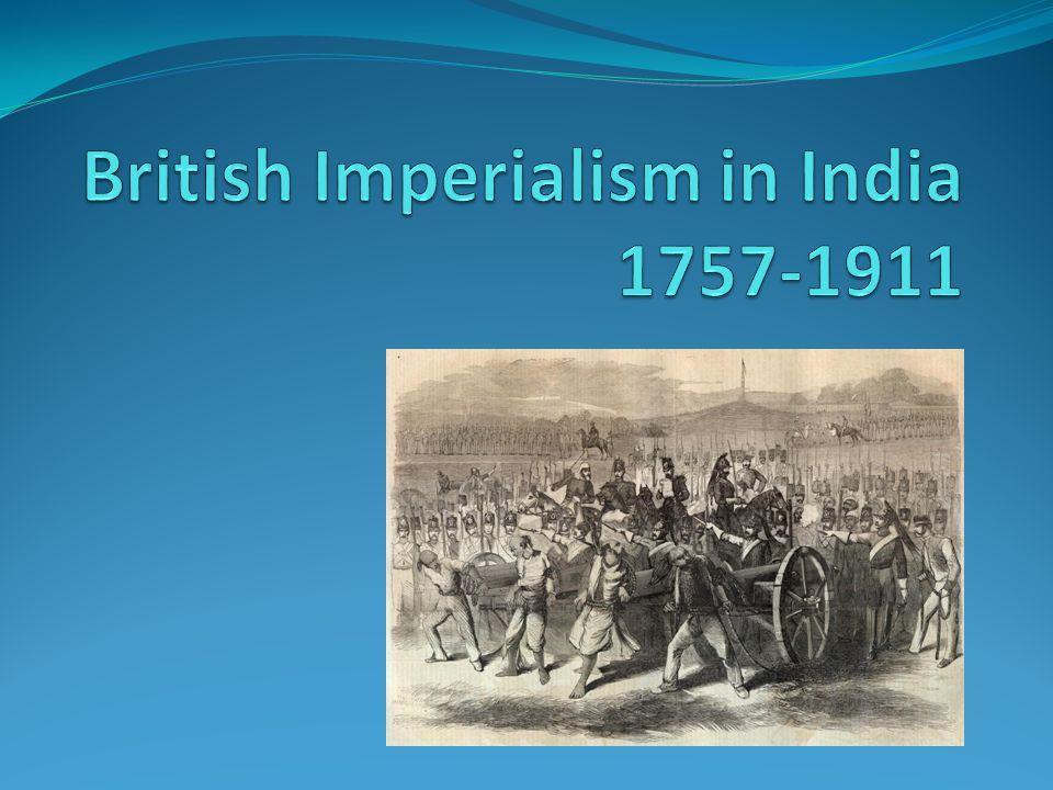 British Imperialism in India 1757-1911