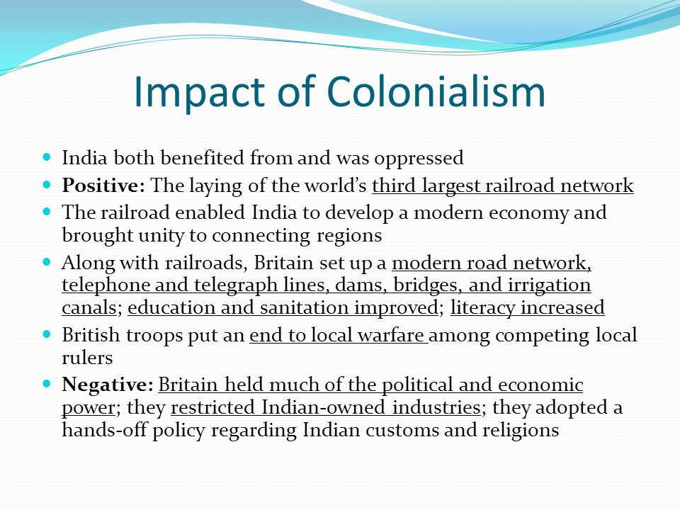 Impact of Colonialism India both benefited from and was oppressed