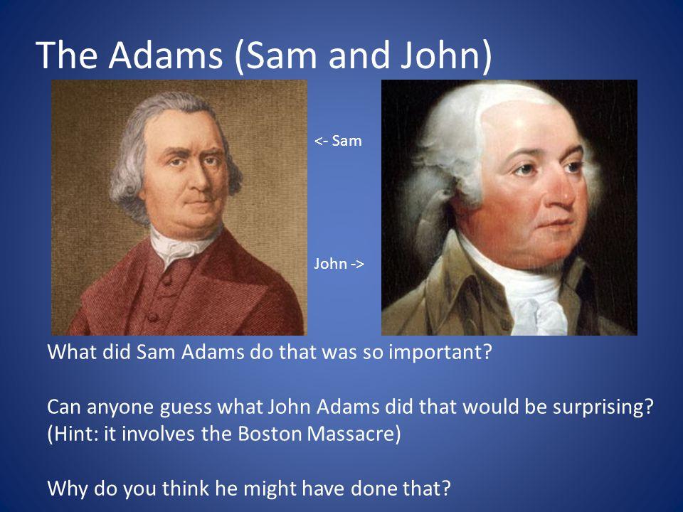 The Adams (Sam and John)