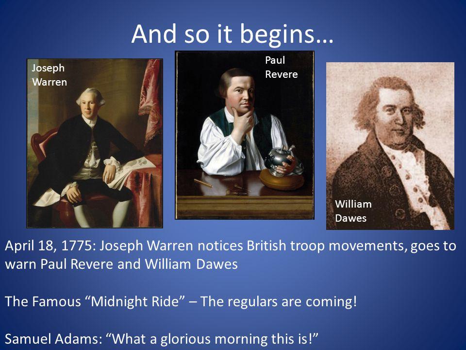 And so it begins… Paul Revere. Joseph Warren. William Dawes.