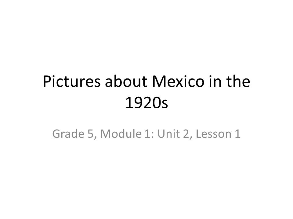 Pictures about Mexico in the 1920s
