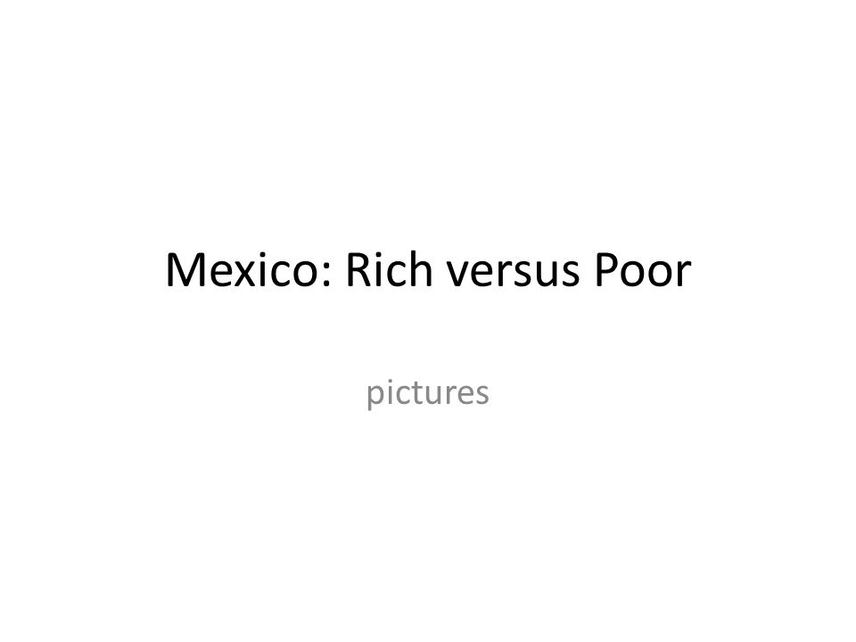 Mexico: Rich versus Poor