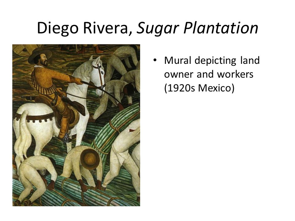 Diego Rivera, Sugar Plantation