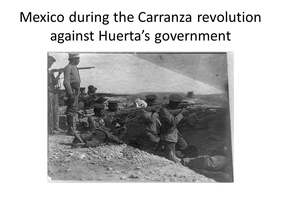 Mexico during the Carranza revolution against Huerta's government