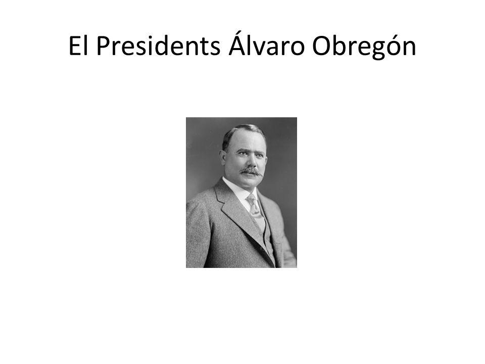 El Presidents Álvaro Obregón