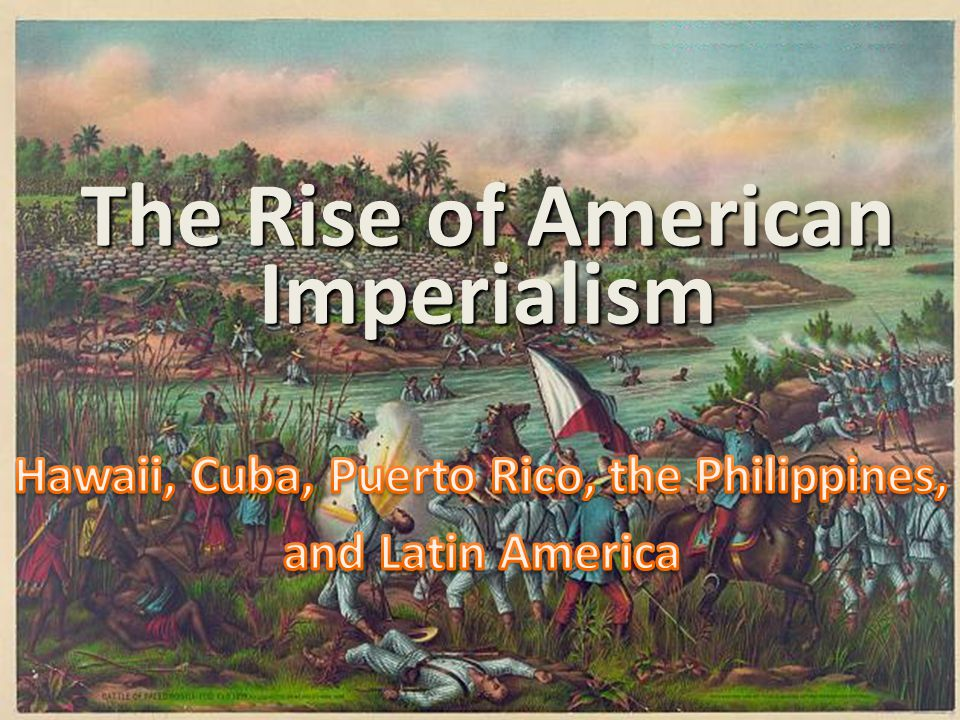 The Rise of American Imperialism