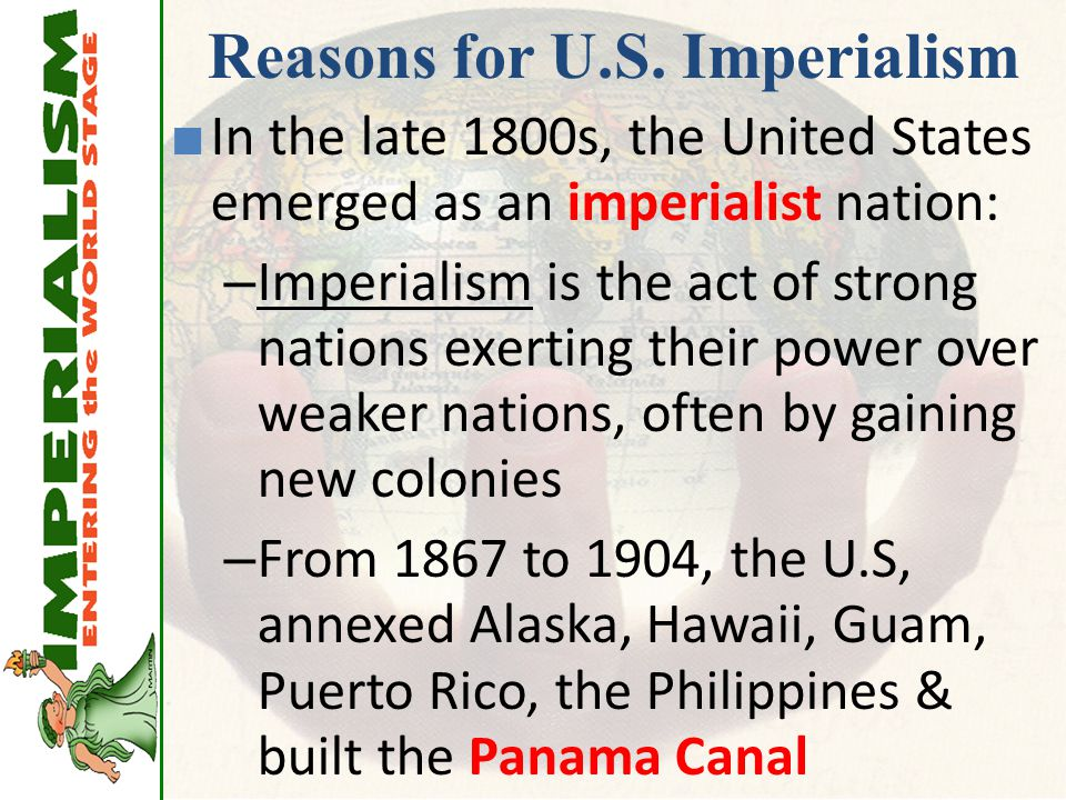 Reasons for U.S. Imperialism